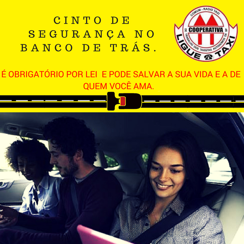 Nossos taxista sempre frisa o uso do cinto de segurança. Use o cinto e preserve a sua vida nunca sabemos a consequências dos outros motoristas.